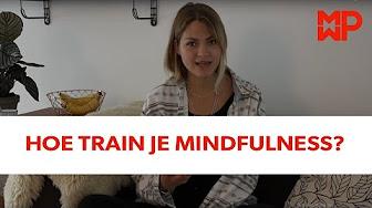 Hoe train je mindfulness?