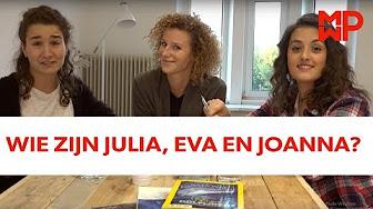 Wie zijn Julia, Eva en Joanna?