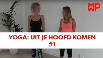Yoga: Uit je hoofd komen #1